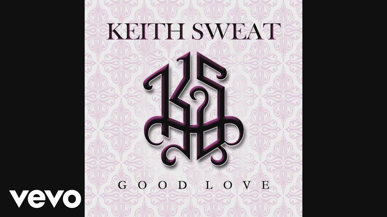 Keith Sweat - Good Love (Audio) - YouTube