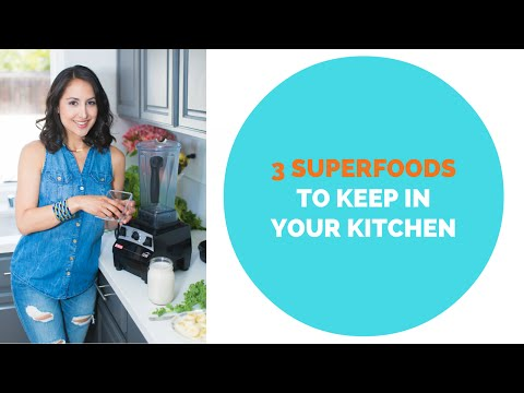 3 SuperFoods to keep on your kitchen counter