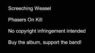 Watch Screeching Weasel Phasers On Kill video