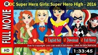 Watch Online: DC Super Hero Girls Super Hero High (2016 TV Movie)