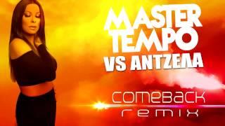 MASTER TEMPO vs Antzela - Comeback REMIX
