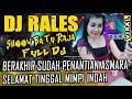 FULL DJ ❗ - Luka Jadi Cerita  - OT RALES Baturaja