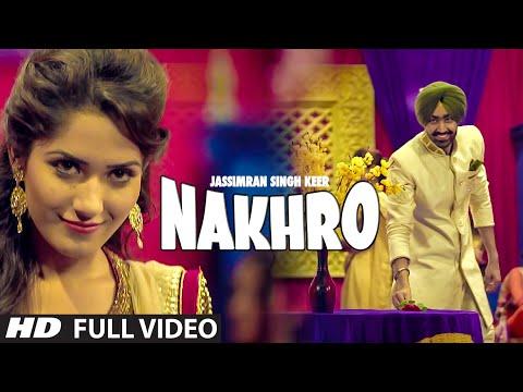 JASSIMRAN SINGH KEER : NAKHRO Full Video Song | Latest Punjabi Song