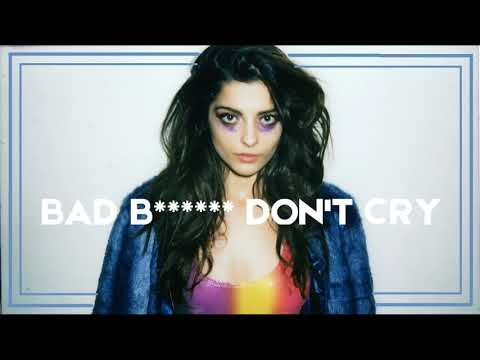 Bad B****** Don't Cry - Bebe Rexha (Clean Version)