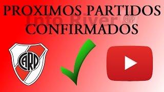 PROXIMOS PARTIDOS CONFIRMADOS DE RIVER | 01/03/16