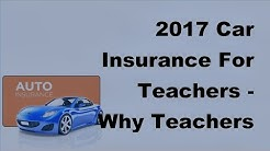 2017 Car Insurance For Teachers  | Why Teachers Can Have Low Car Insurance Rates