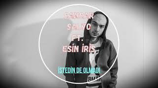 Sansar Salvo ft. Esin İRİS - İstedin de Olmadı --BİLİNMEYEN PARÇA-- Resimi