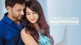 Orasaadha  Cinematic pre wedding of Renasre