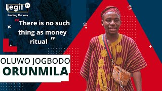 Money ritual doesn't exist, people are just greedy – 30-year-old Babalawo declares    Legit TV