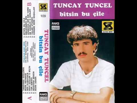 Tuncay Tuncel  & Tanıdın Mı Gözlerim Sana Dert Çektireni
