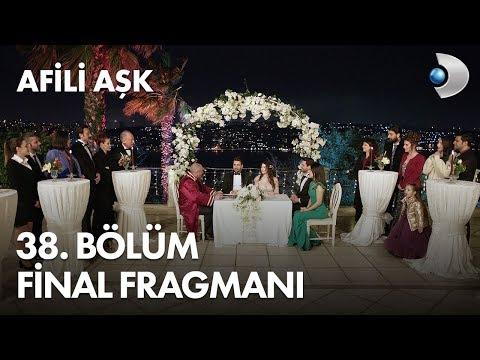 Afili Aşk 38. Bölüm Final Fragmanı