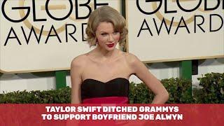Taylor Swift Chose Her Boyfriend Over The Grammys