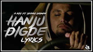 Hanju Digde | Lyrics | A Kay ft Saanvi Dhiman | Latest Punjabi Song 2018 | Syco TM