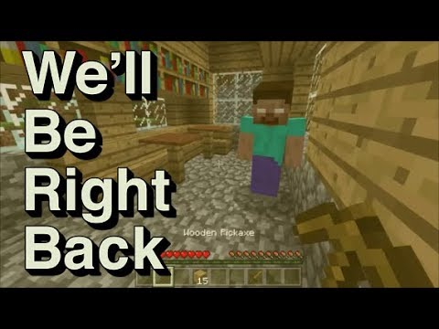 We Will Be Right Back In Minecraft Youtube