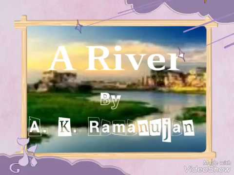 A River by A.K.Ramanujan | About Author |Summary Explained |