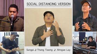 ကိုယ်တော်ရှင်အနား (စံပီး၊ ထန်သောင်၊ အငယ်လေး) | Social Distancing Version