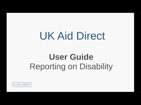 UK Aid Direct User Guide: Reporting on Disability