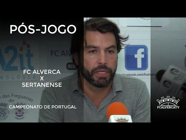 FC Alverca vs Sertanense - Reações ao jogo