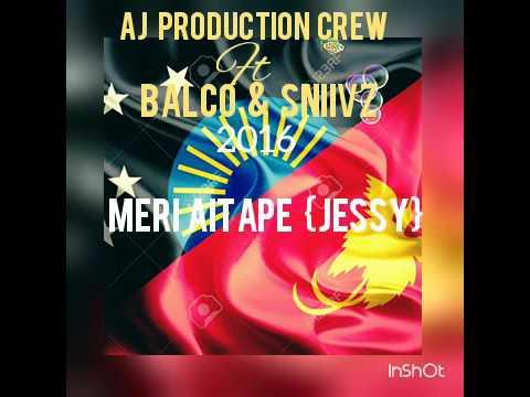 Jessy Jess {Meri Aitape} 2016 PNG MUSIC AJ production crew ft Balco & Sniivz
