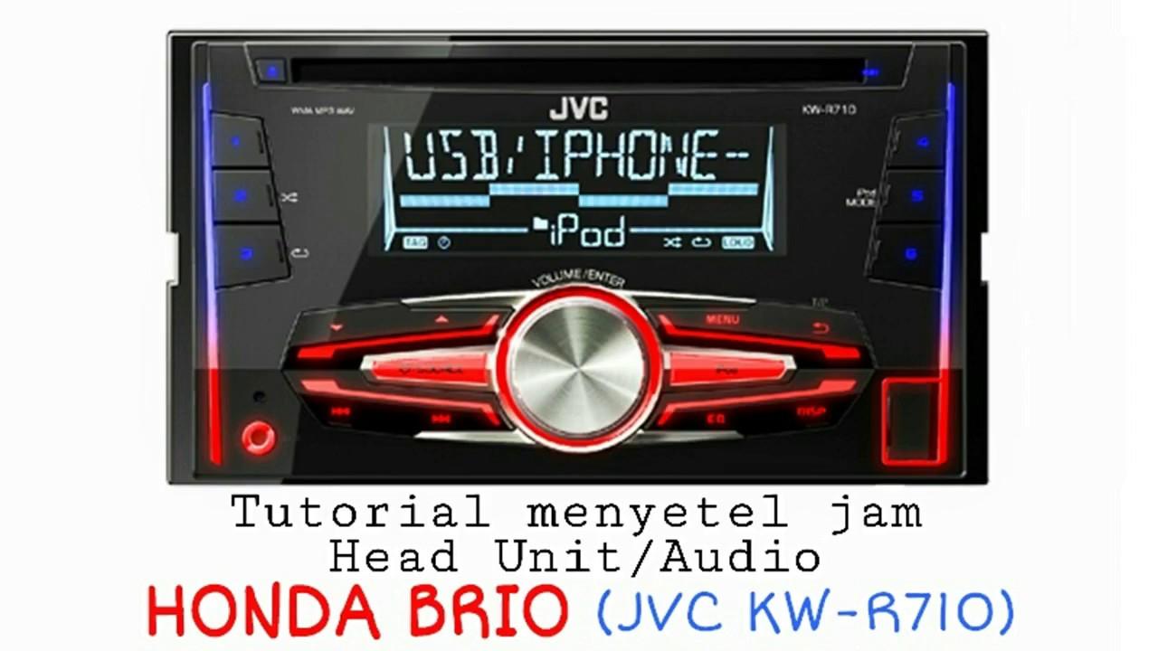 Setting jam Audio Honda Brio (JVC KWR710) ?? Masuk sini!  YouTube
