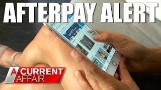 Afterpay Alert   A Current Affair Australia