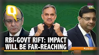 The Unprecedented RBI-Govt Rift: Impact Will Be Far-Reaching | The Quint
