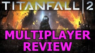 Titanfall 2 Multiplayer First Impressions and Review - Infinite Warfare is DEAD (TF2 Gameplay)