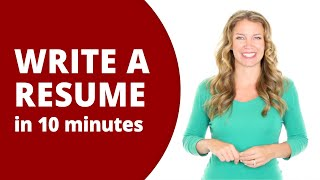 How to write a resume in 10 minutes (or less)