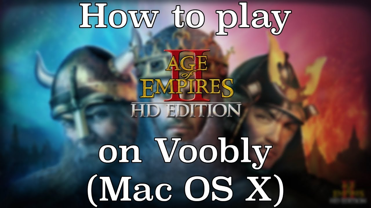 Download (MAC OS X) How to play AoE II HD on Voobly