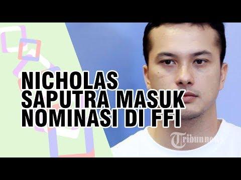 Penghargaan FFI 2018 Nicholas Saputra Masuk Nominasi Pemeran Pembantu Pria Terbaik Mp3