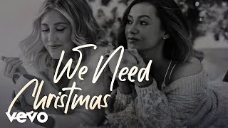 Maddie & Tae We Need Christmas