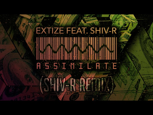 Extize feat. SHIV-R - Assimilate (SHIV-R Remix)