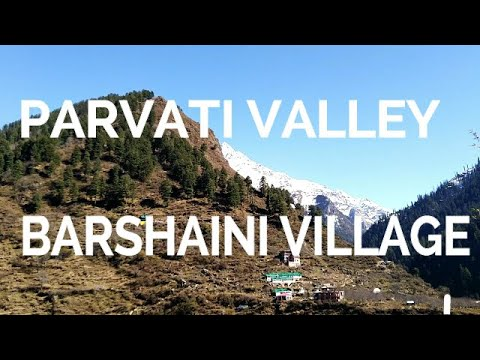 Barshaini village ,Dam |  parvati valley