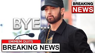 Eminem's OFFICIALLY QUITTING RAP, AFTER THIS HAPPENED...