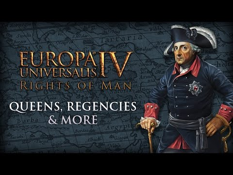 EU IV - Rights of Man - Queens, Regencies & More