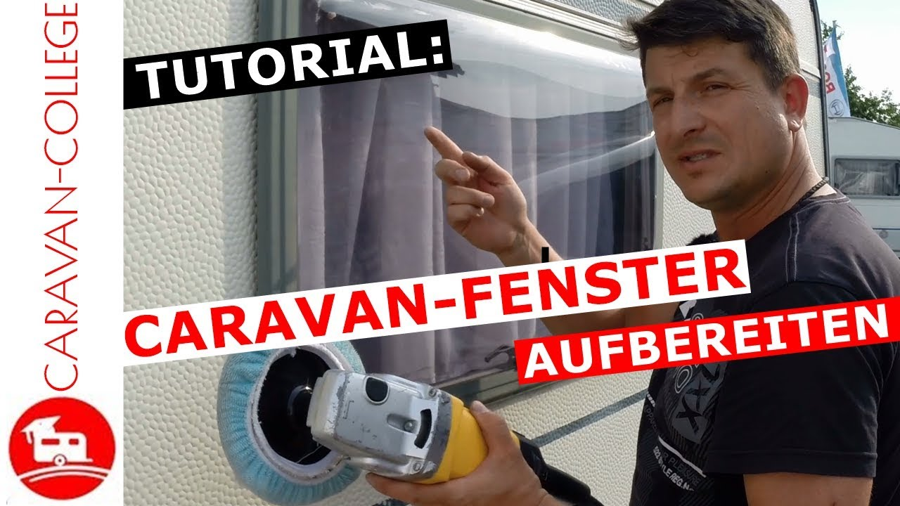 tutorial caravan fenster aufbereiten kratzer und matte fl chen entfernen youtube. Black Bedroom Furniture Sets. Home Design Ideas