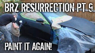 BRZ Resurrection Pt 9 - Paint It Again!