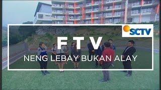 Video FTV Sore - Neng Lebay Bukan Alay download MP3, 3GP, MP4, WEBM, AVI, FLV September 2018