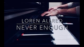Never Enough - Loren Allred - The Greatest Showman (Piano)
