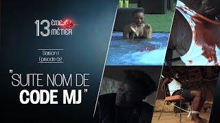 13 eme Métier Epi 02 * Nom de Code M.J * ( suite et fin ) saison 01