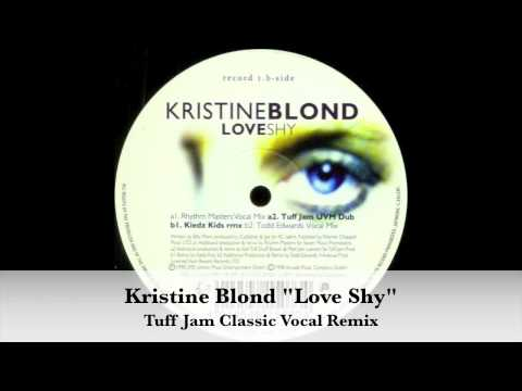 "Kristine Blond ""Love Shy"" Tuff Jam Classic Vocal Remix"