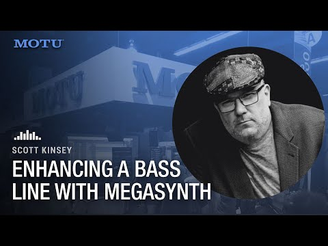 Scott Kinsey: enhancing a bass line with DP's MegaSynth plug-in