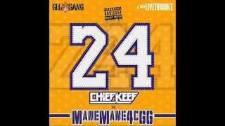 Chief Keef - 24 ft. Mane Mane 4CGG (Official Audio)