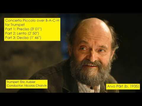 Arvo Pärt (b. 1935) - Concerto Piccolo over B-A-C-H, for Trumpet