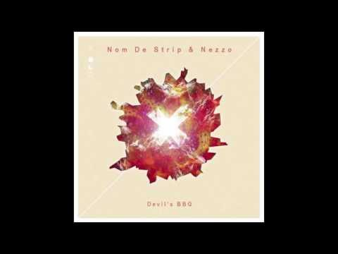 Nom De Strip & Nezzo - Devil's BBQ (Original Mix)