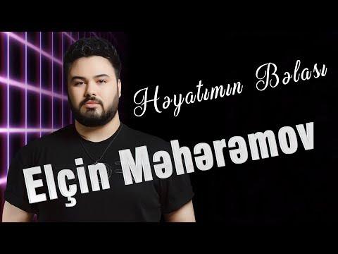 Elcin Meherremov - Heyatimin Belasi (Yeni)