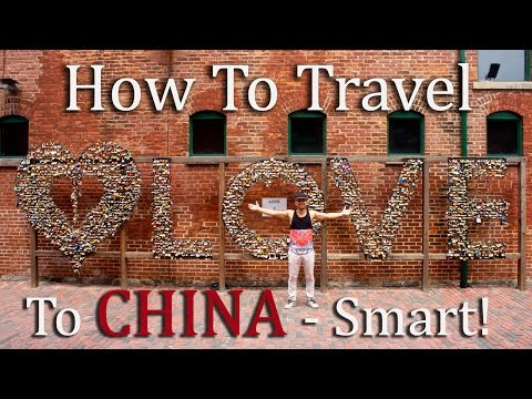 How To Travel To China - Smart!