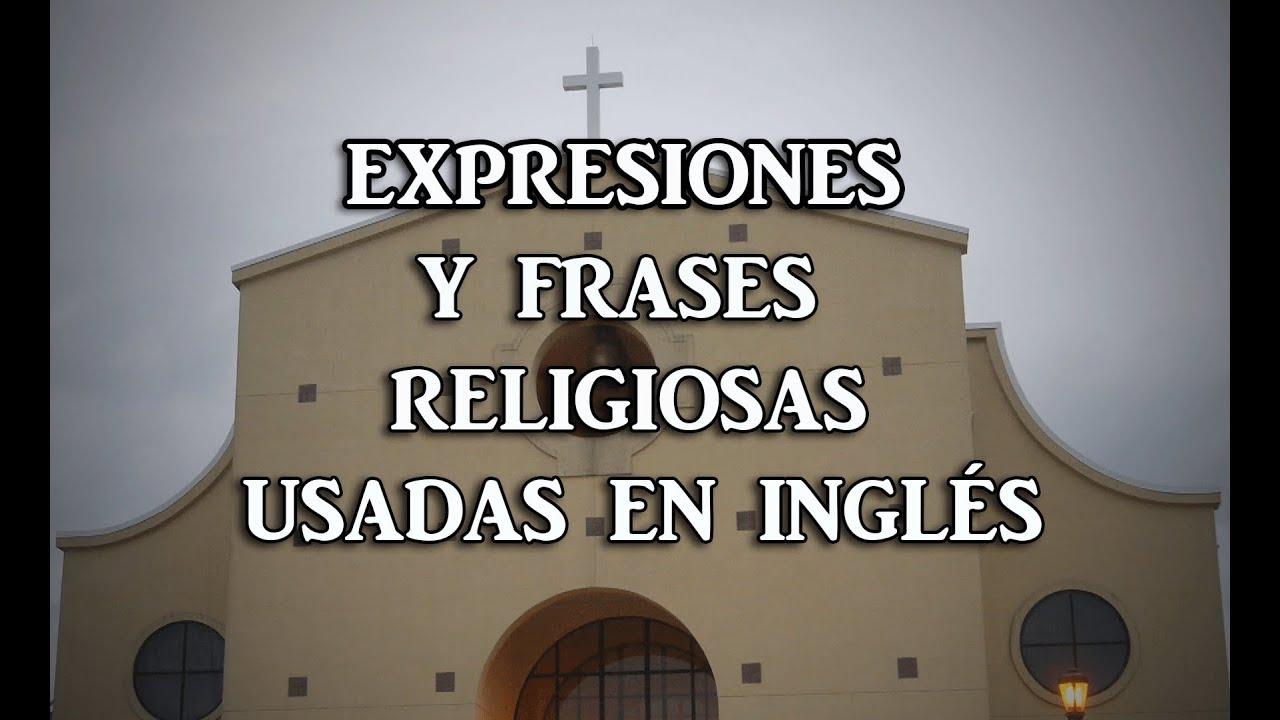 Frases y expresiones religiosas en ingl s oh my god ay for Expresiones cortas