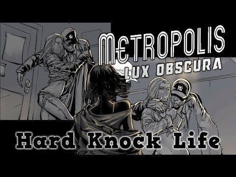 Metropolis: Lux Obscura - Hard Knock Life