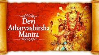 Devi Atharvashirsha Full Mantra - Om Sarve Va Deva | Durga Saptashati | Devi Suktam